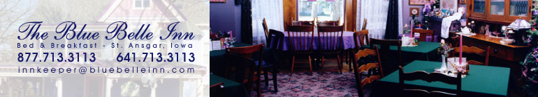 The Blue Belle Inn Bed and Breakfast and Tea House in St. Ansgar Iowa.  Call  877.713.3113 toll free or emaill to inkeeper@bluebelleinn.com